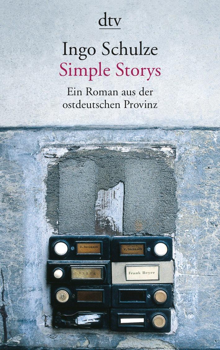 Simple Storys - Ein Roman aus der ostdeutschen Provinz - Ingo Schulze