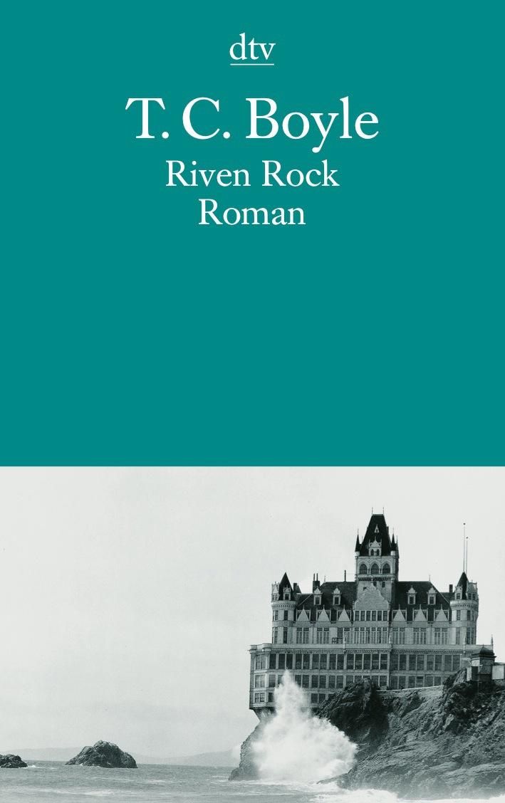 Riven Rock. - Tom Coraghessan Boyle