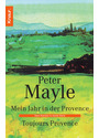 Mein Jahr in der Provence / Toujours Provence. - Peter Mayle