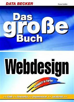 Das große Buch Webdesign. Design, Navigation, G...