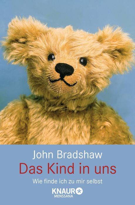 Das Kind in uns: Wie finde ich zu mir selbst - John Bradshaw