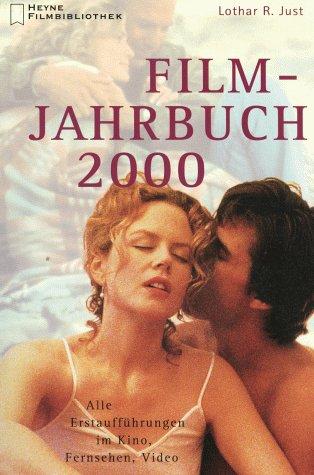 Film- Jahrbuch 2000. Alle Erstaufführungen im K...