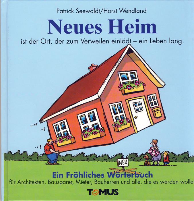 Neues Heim. Ein fröhliches Wörterbuch: Für Bauh...