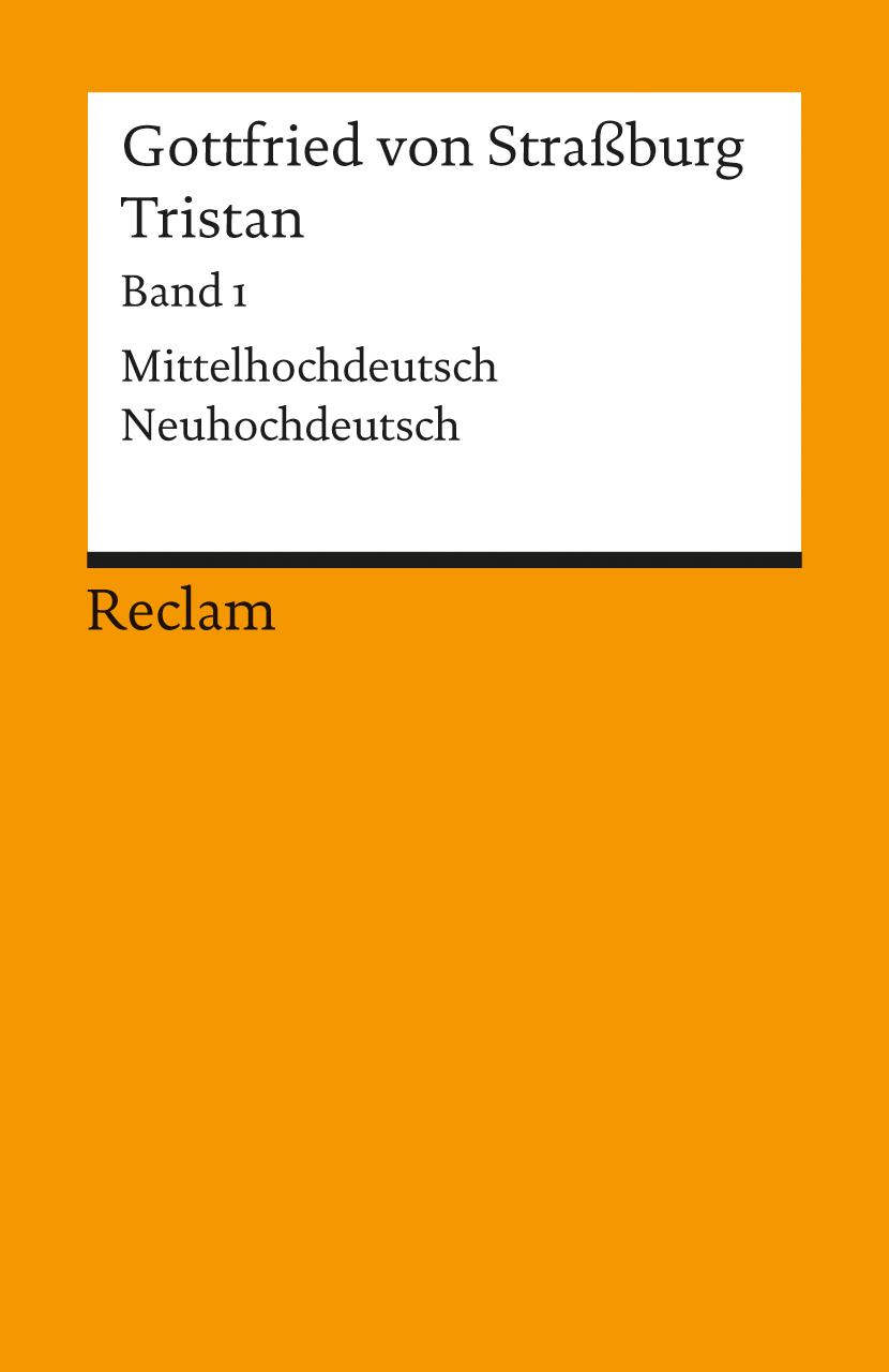 Tristan I: Verse 1 - 9982. Mittelhochdeutsch / Neuhochdeutsch: BD 1 - Gottfried von Straßburg