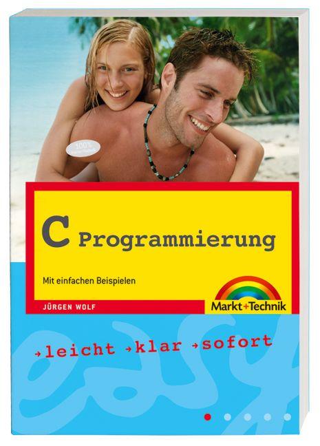 Easy C Programmierung: Mit einfachen Beispielen...