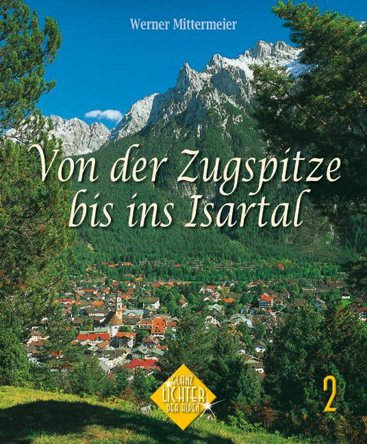 Von der Zugspitze bis ins Isartal - Albert Hirschbichler