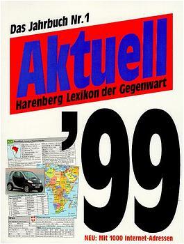 Aktuell 99. Harenberg Lexikon der Gegenwart