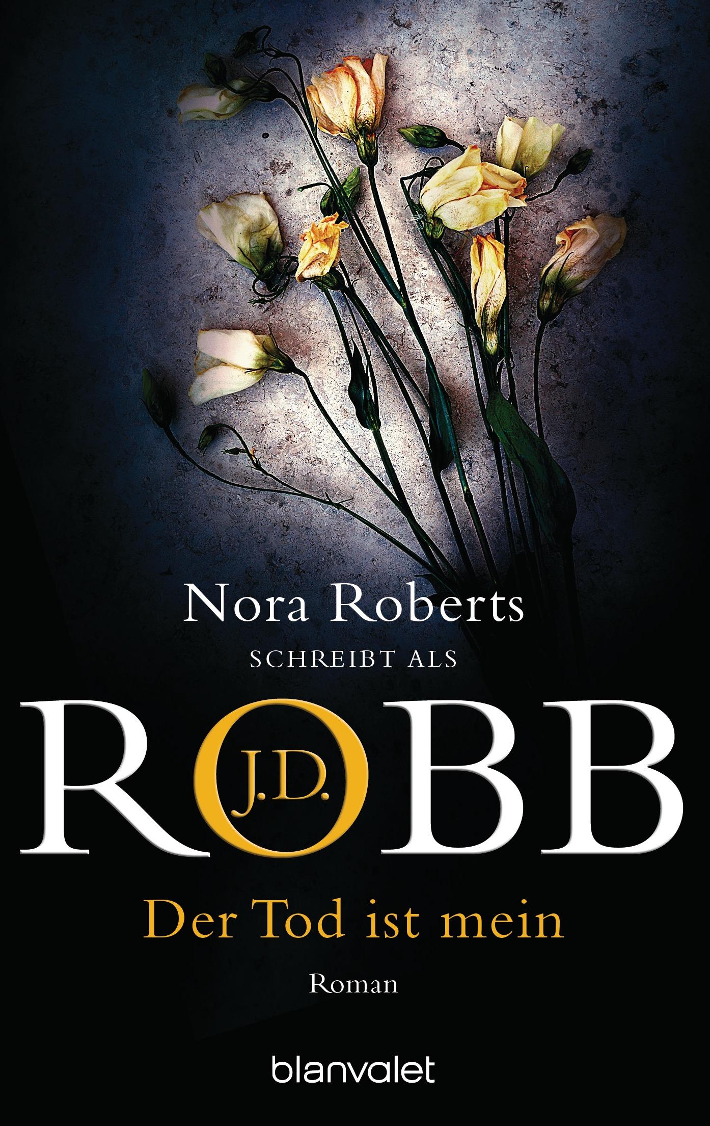 Der Tod ist mein - J.D. Robb