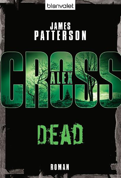 Dead - Ein Alex-Cross-Roman - James Patterson