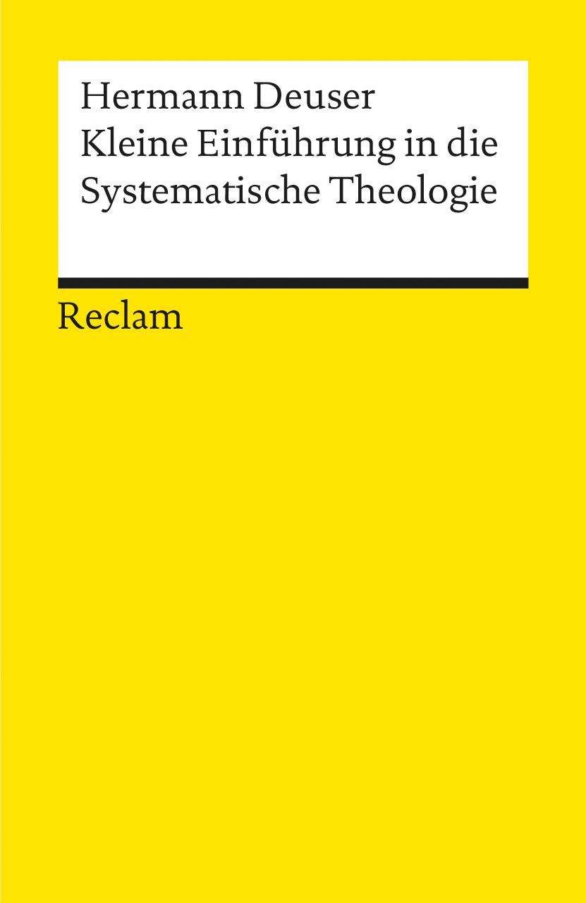 Kleine Einführung in die Systematische Theologie - Hermann Deuser