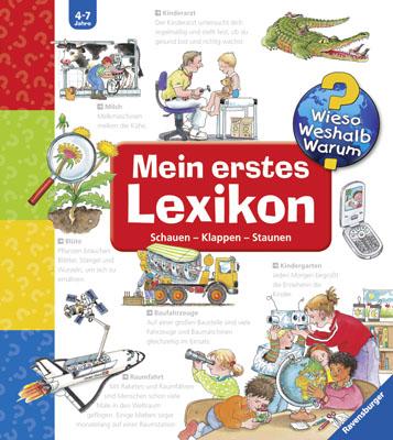 Mein erstes Lexikon (Wieso? Weshalb? Warum?): Schauen-Klappen-Staunen. Die Sachbuchreihe ab dem Kindergartenalter - Andr