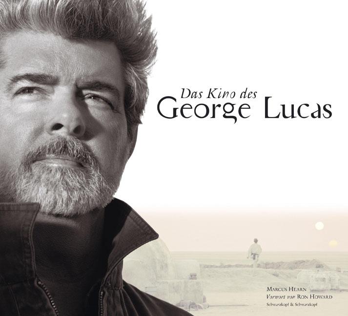 Das Kino des George Lucas. Vorwort von Ron Howa...