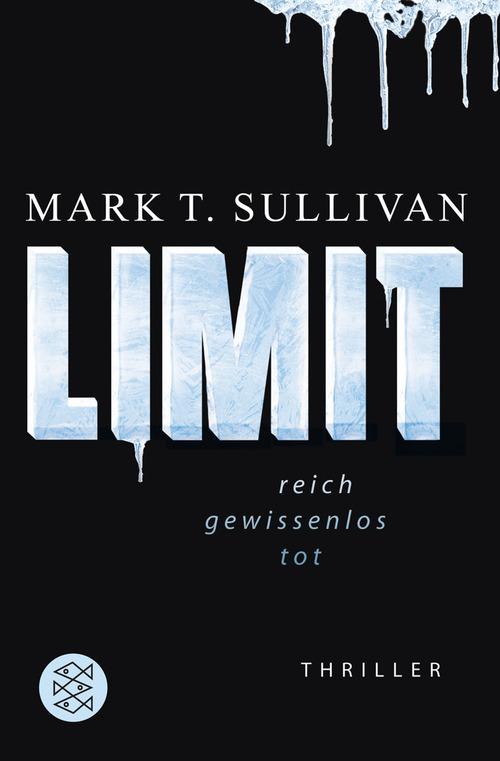 Limit: Reich - Gewissenlos - Tot - Mark T. Sullivan