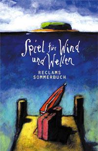Reclams Sommerbuch, Spiel für Wind und Wellen - Hans Frisch