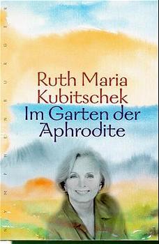 Im Garten der Aphrodite - Ruth Maria Kubitschek