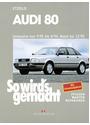 So wird's gemacht, Bd.77: Audi 80 Limousine von 9/91 bis 8/94, Avant bis 12/95