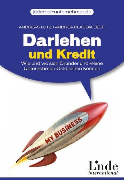 Darlehen und Kredit: Wie und wo sich Gründer un...