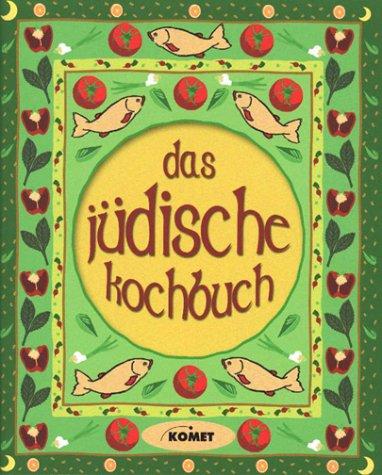 Das Jüdische Kochbuch - Länderküche bei Komet - Petra Knorr