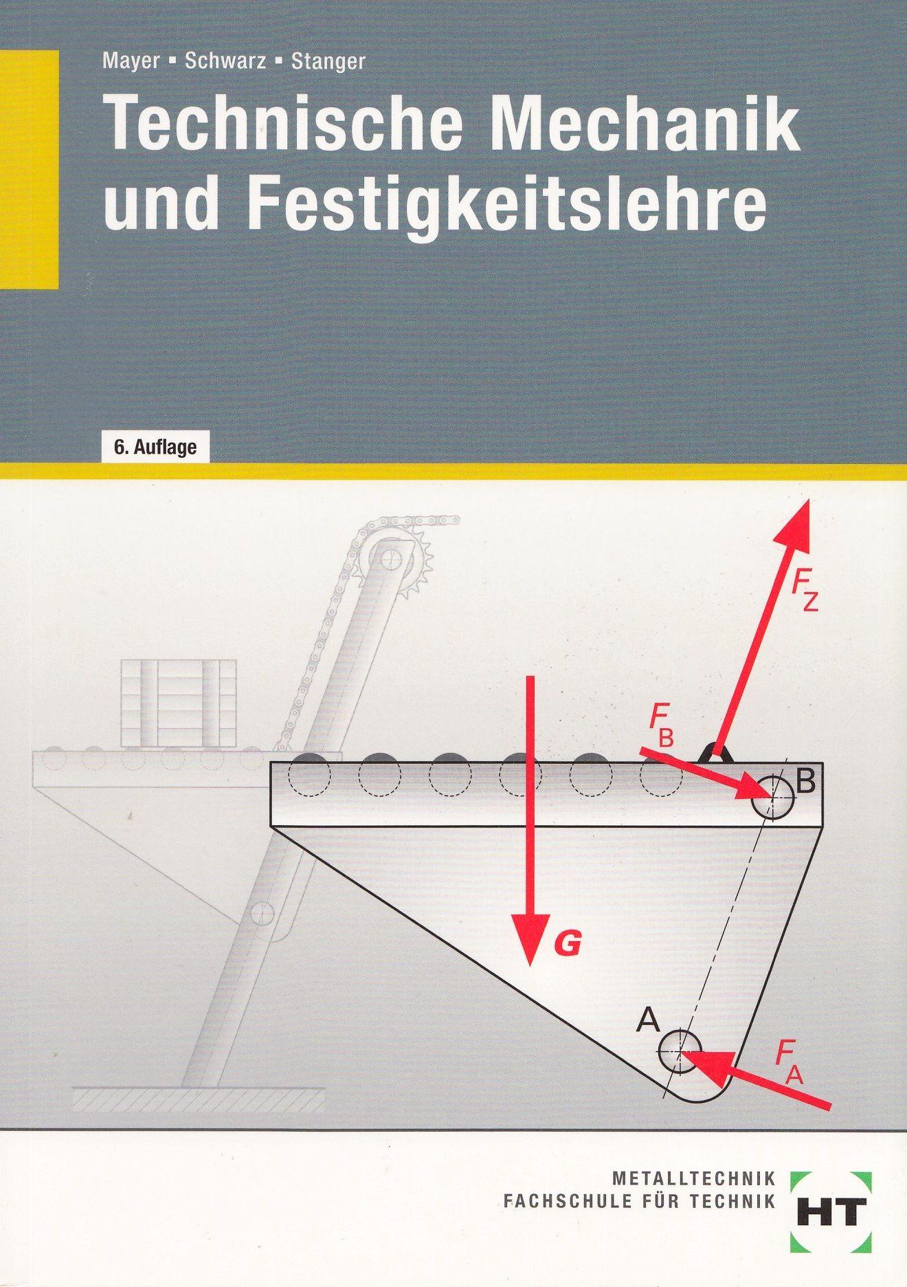 Technische Mechanik und Festigkeitslehre - Hans-Georg Mayer