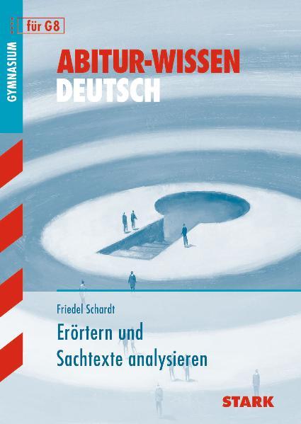 Abitur-Wissen Deutsch: Abitur-Wissen Erörtern u...