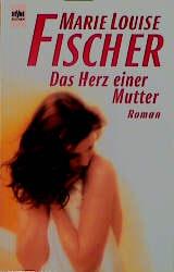 Das Herz einer Mutter. - Marie L. Fischer
