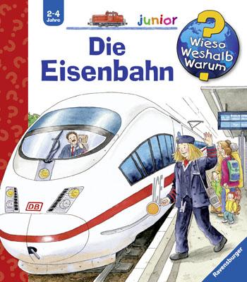 Die Eisenbahn (Wieso? Weshalb? Warum? junior) - Andrea Erne