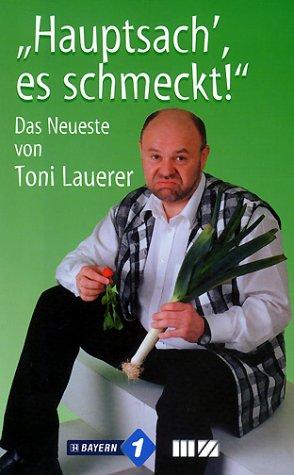 ´ Hauptsach, es schmeckt´: Das Neueste von Toni Lauerer - Toni Lauerer