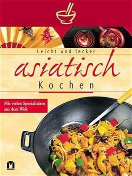 Leicht und lecker asiatisch kochen