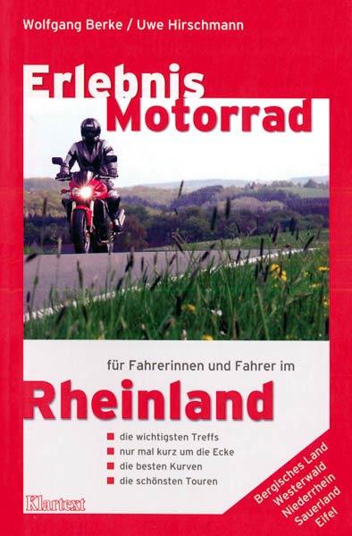 Erlebnis Motorrad: Rheinland: Bergisches Land, ...