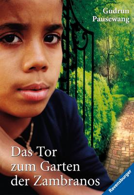 Das Tor zum Garten der Zambranos - Gudrun Pausewang
