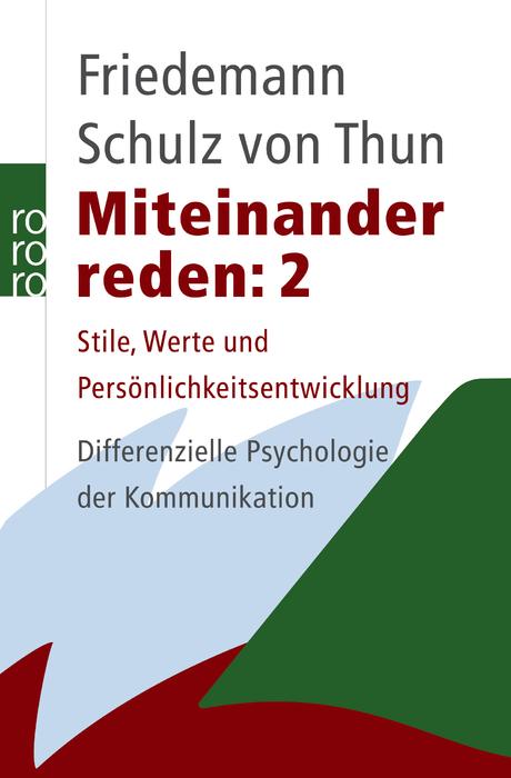 Miteinander reden 2: Stile, Werte und Persönlichkeitsentwicklung - Differentielle Psychologie der Kommunikation - Friede