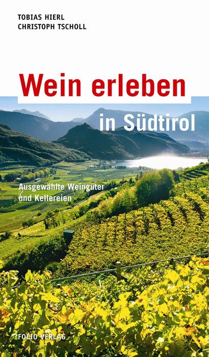 Wein erleben in Südtirol: Ausgewählte Weingüter...