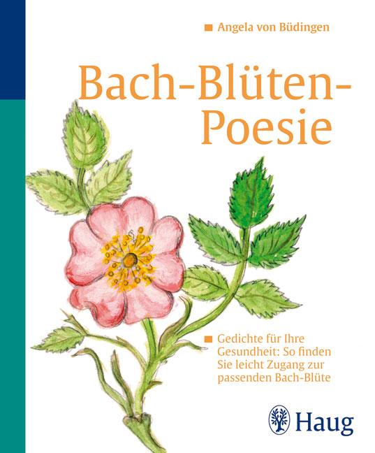 Bachblüten - Poesie: Gedichte für Ihre Gesundhe...