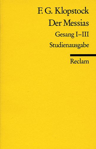 Der Messias: Gesang I - III. Text des Erstdrucks von 1748 - Friedrich Gottlieb Klopstock