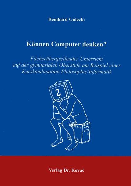Können Computer denken ? . Fächerübergreifender...