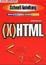 HTML / XHTML. Schnellanleitung. Blitzschnell zu...
