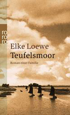 Teufelsmoor: Eine Familiensaga - Elke Loewe