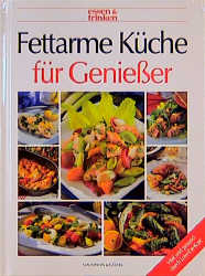 Fettarme Küche für Genießer. essen und trinken