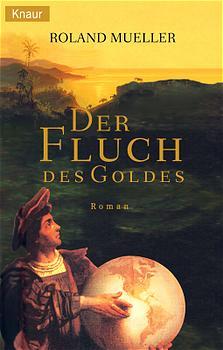 Der Fluch des Goldes. - Roland Mueller