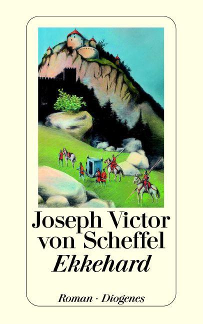 Ekkehard - Joseph Victor von Scheffel