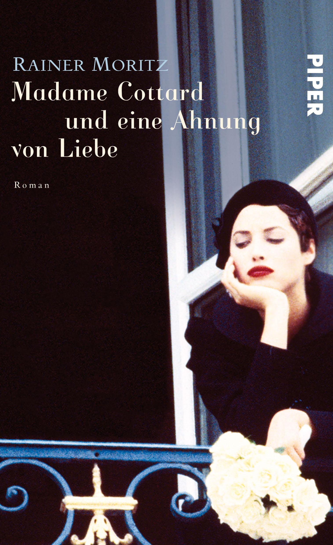 Madame Cottard und eine Ahnung von Liebe - Rainer Moritz