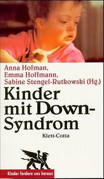Kinder mit Down-Syndrom. Ein Ratgeber für Betro...