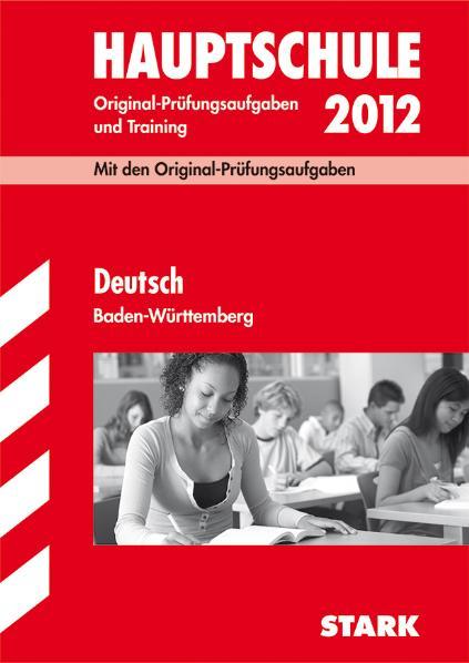 Abschluss-Prüfungsaufgaben Hauptschule Baden-Württemberg: Training Abschlussprüfung Hauptschule BW Deutsch: Abschluss-Prüfungsaufgaben mit Lösungen. Original-Prüfugnsaufgaben 2007 - 2009 - Marion von der Kammer