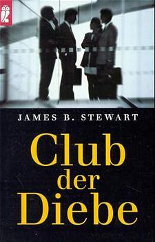 Club der Diebe - James B. Stewart