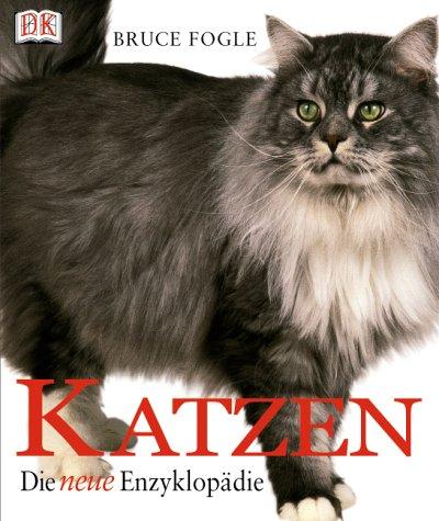 Katzen: Die neue Enzyklopädie - Bruce Fogle