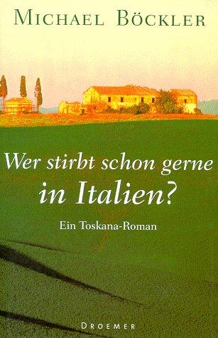 Wer stirbt schon gerne in Italien? - Michael Bö...