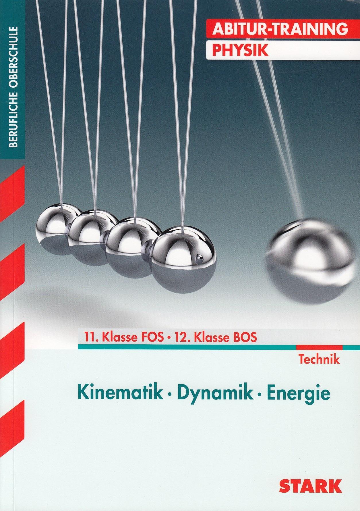 Abitur-Training: Physik - 11. Klasse FOS/ 12. Klasse BOS - Kinematik, Dynamik, Energie - Eberhard Lehmann [Taschenbuch,