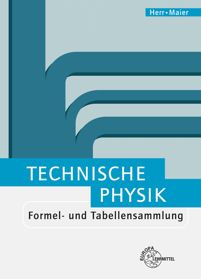 Technische Physik. Formel- und Tabellensammlung...