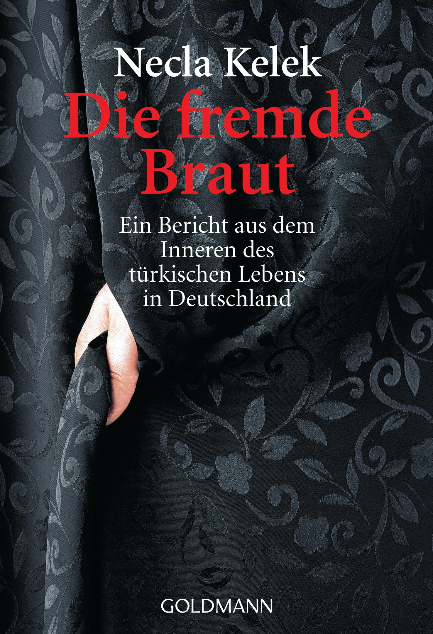 Die fremde Braut: Ein Bericht aus dem Inneren d...