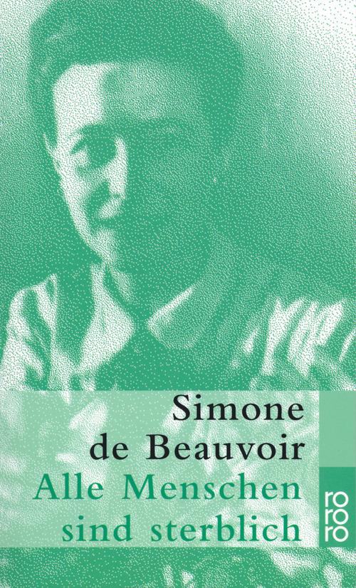 Alle Menschen sind sterblich - Simone de Beauvoir